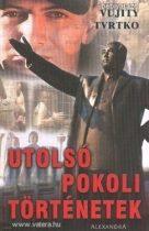 Utolsó pokoli történetek Vujity Tvrtko könyv