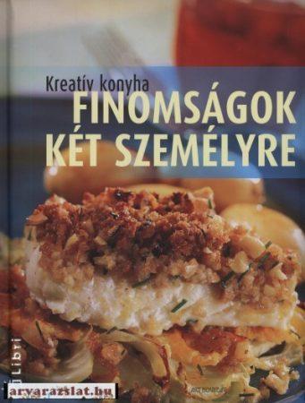 Finomságok két személyre - Kreatív konyha Beke Csilla