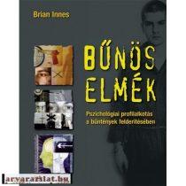 Bűnös elmék - Pszichológiai profilalkotás a bűntények felderítésében Brian Innes új