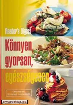 Könnyen, gyorsan, egészségesen - Reader's Digest nagy szakácskönyv